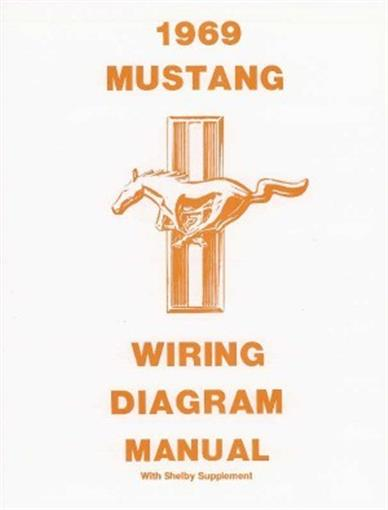 Mustang 1969 Wiring Diagram Manual  Includes Shelby  69