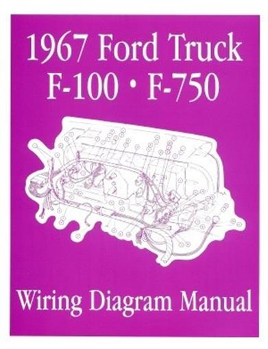 Ford 1967 F100 F750 Truck Wiring Diagram Manual 67
