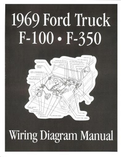 ford f f truck wiring diagram manual  this listing is for one brand new 1969 ford truck wiring diagram manual covering f100 through f350 trucks measuring approximately 8 3 8 x 10 3 4 inches
