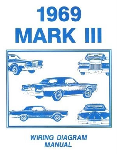 lincoln 1969 continental mark iii wiring diagram manual 69 this listing is for one brand new 1969 lincoln continental mark iii wiring diagram manual measuring approximately 8 ½ x 11 covering dash cowl wiring