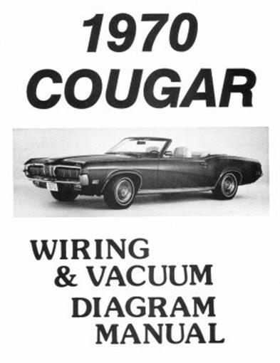 Cougar 1970 Xr7  U0026 Eliminator Wiring  U0026 Vacuum Diagram Manual 70