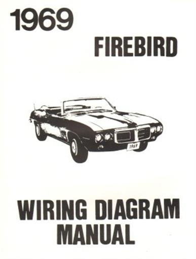 pontiac 1969 firebird wiring diagram 69 69 firebird wiring diagram 1973 firebird wiring diagram