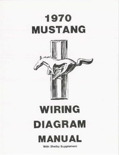 mustang 1970 wiring diagram manual 70 ebay. Black Bedroom Furniture Sets. Home Design Ideas