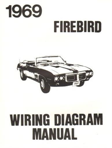 this brand new 1969 pontiac firebird wiring diagram manual measuring  roughly 8 � x 11 covers chassis wiring (front & rear sections)
