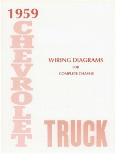 this 1959 chevrolet truck wiring diagrams booklet measuring 8 ½ x 11,  covers the complete chassis, directional signals, backup lights, all bulb  specs,